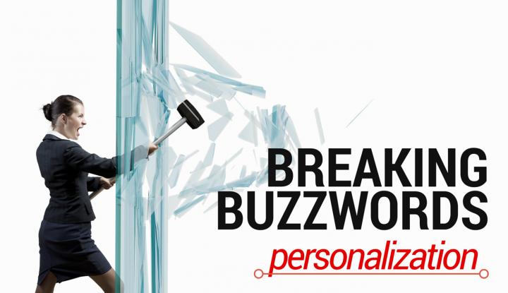 Breaking Buzzwords- Personalization